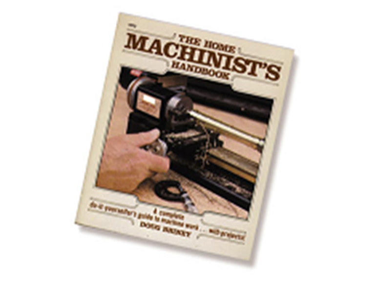 Home Shop Machinist's Handbook Doug Briney - Mike's Tools