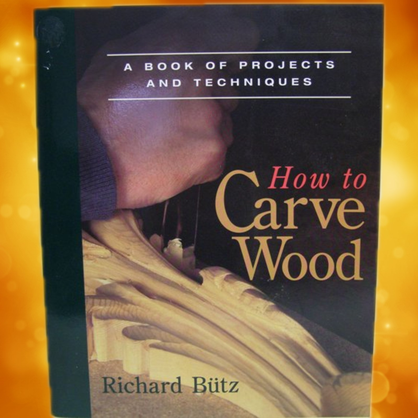 How To Carve Wood- Richard Butz ISBN0-918804-20-5
