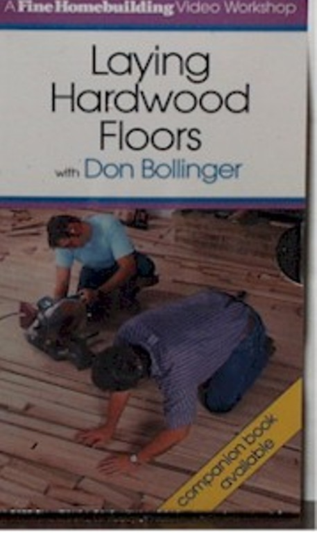 Laying Hardwood Floors with Don Bollinger (VHS)  060055