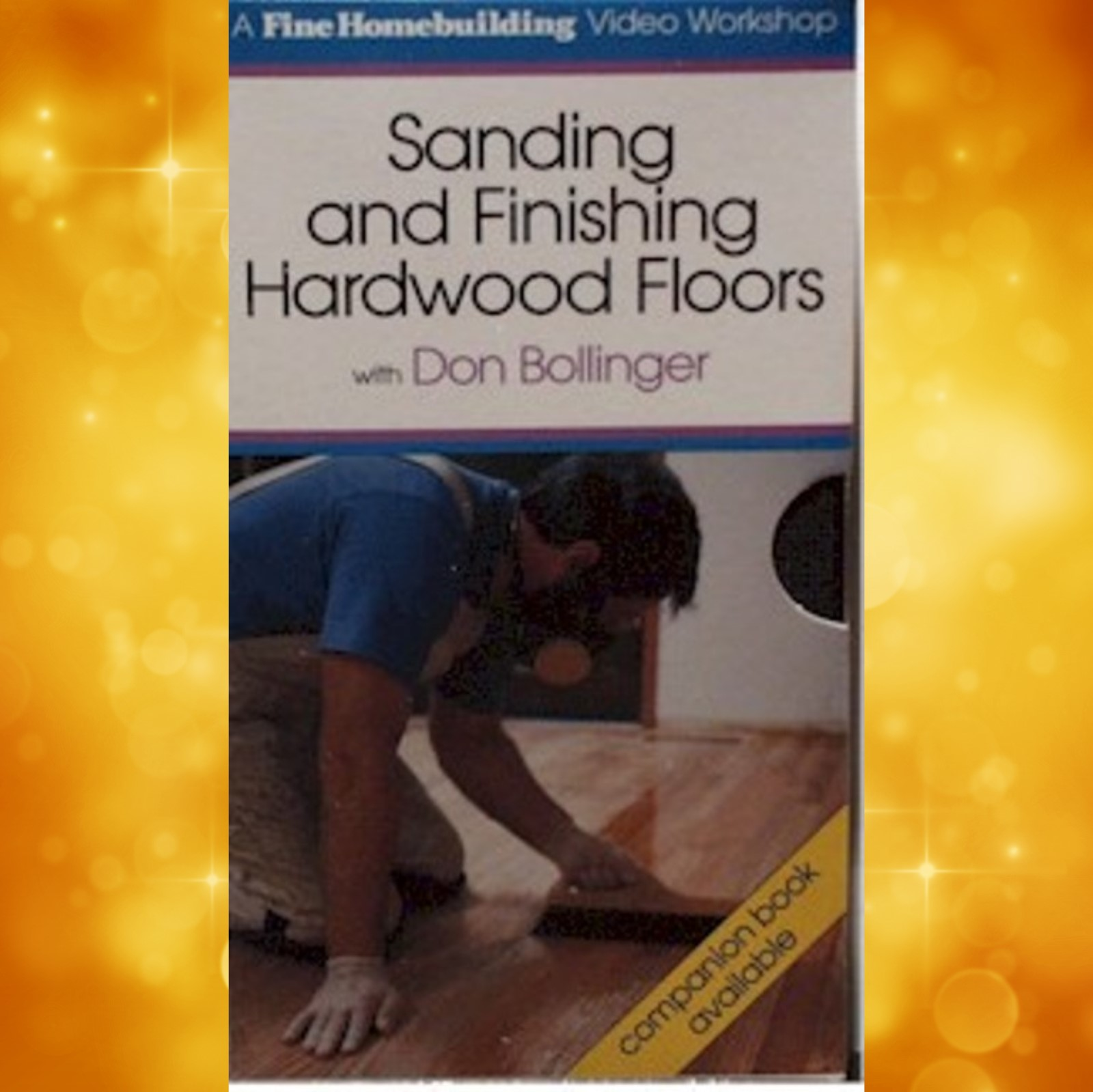 Sanding and Finishing Hardwood Floors/Don Bollinger  (VHS) 060059
