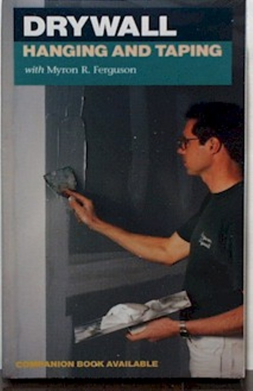 Drywall Hanging and Taping with Myron R. Ferguson (VHS) 060097